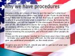 why we have procedures