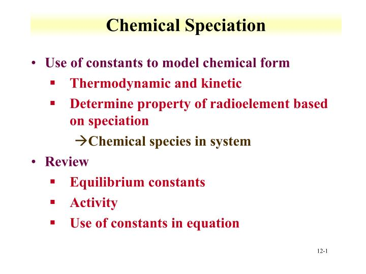 chemical speciation n.