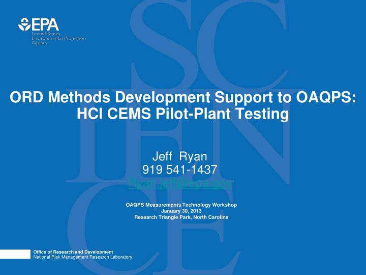 ord methods development support to oaqps hcl cems pilot plant testing n.