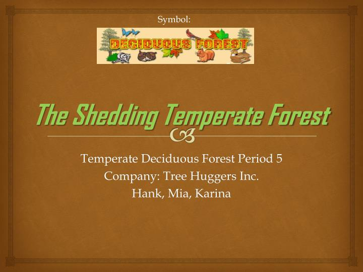 the shedding temperate forest n.
