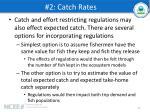 2 catch rates1