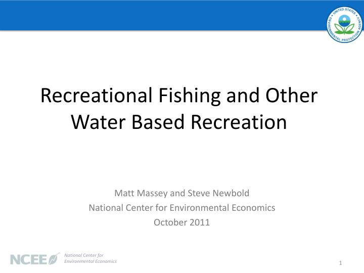 recreational fishing and other water based recreation n.