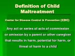 definition of child maltreatment center for disease control prevention cdc