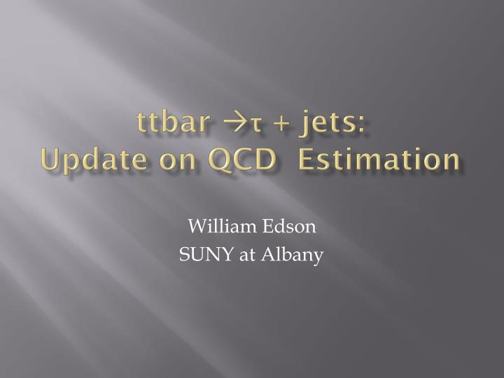 ttbar jets update on qcd estimation n.