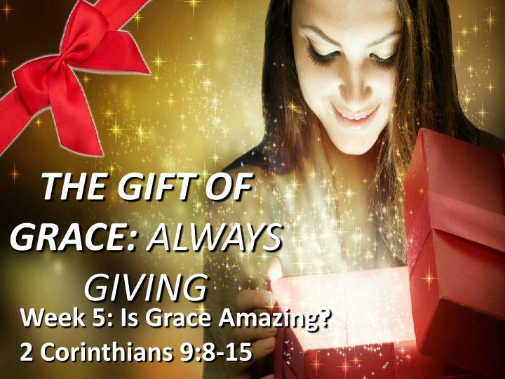 the gift of grace always giving n.