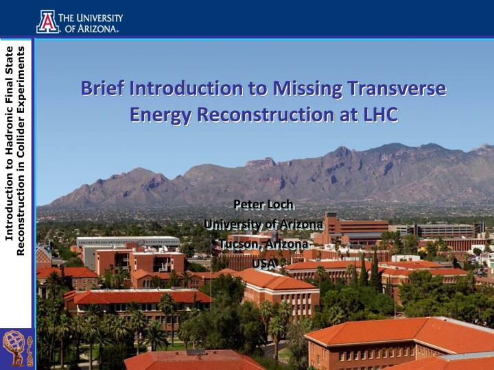 brief introduction to missing transverse energy reconstruction at lhc n.