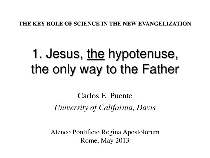 1 jesus the hypotenuse the only way to the father n.