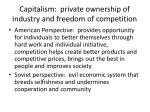 capitalism private ownership of industry and freedom of competition