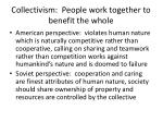 collectivism people work together to benefit the whole