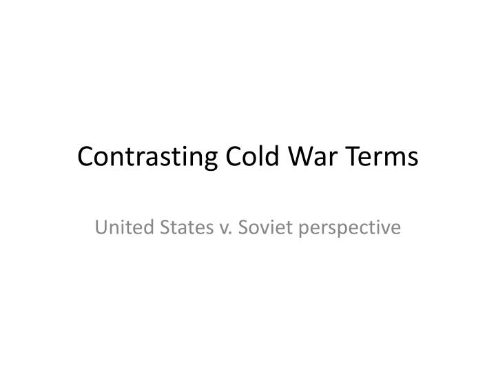 contrasting cold war terms n.