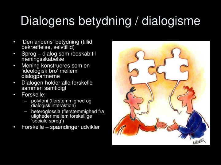 Dialogens betydning / dialogisme