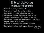 et bredt dialog og interaktionsbegreb