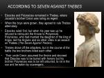 according to seven against thebes