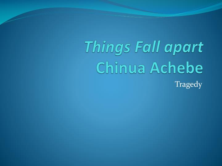 things fall apart c hinua achebe n.
