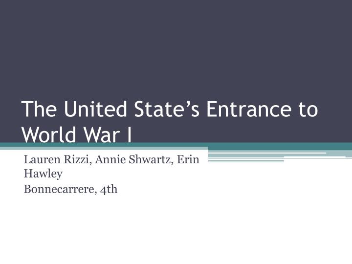 the united state s entrance to world war i n.