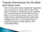 teacher interventions for the bully and victim cont