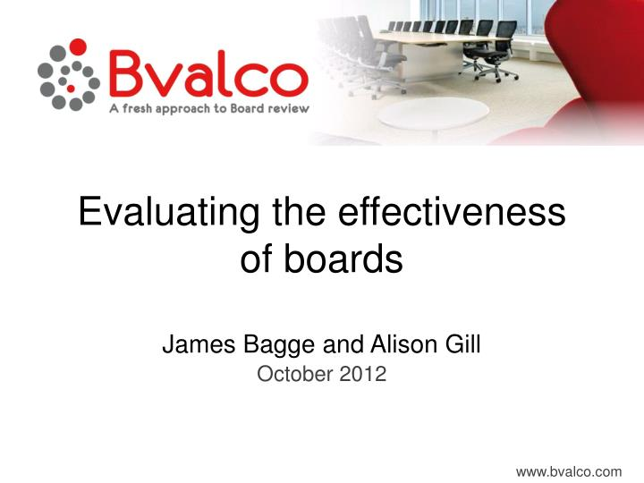 evaluating the effectiveness of boards james bagge and alison gill n.