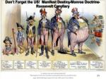 don t forget the us manifest destiny monroe doctrine roosevelt corollary
