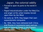 japan the colonial oddity