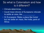 so what is colonialism and how is it different