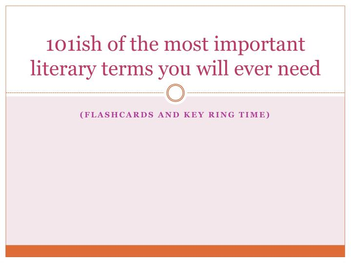101ish of the most important literary terms you will ever need n.