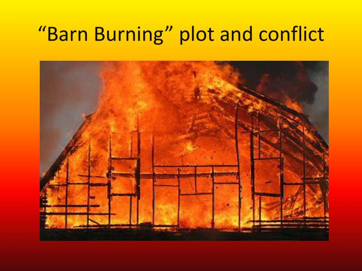 barn burning plot and conflict n.