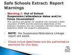 safe schools extract report warnings