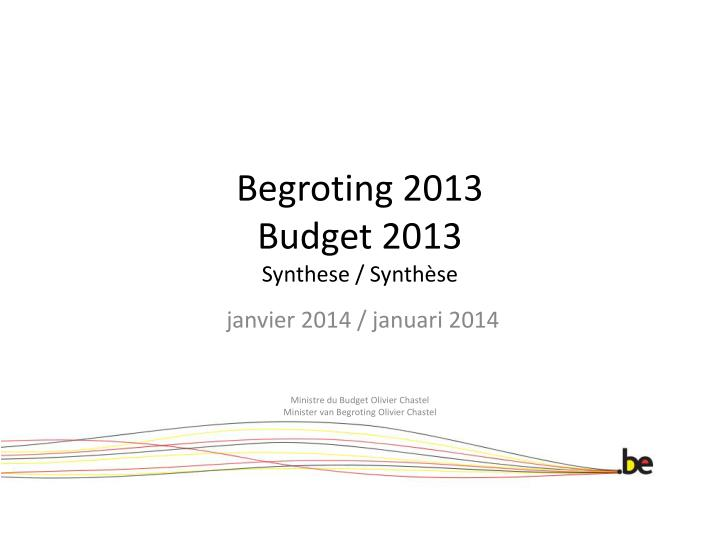 begroting 2013 budget 2013 synthese synth se n.