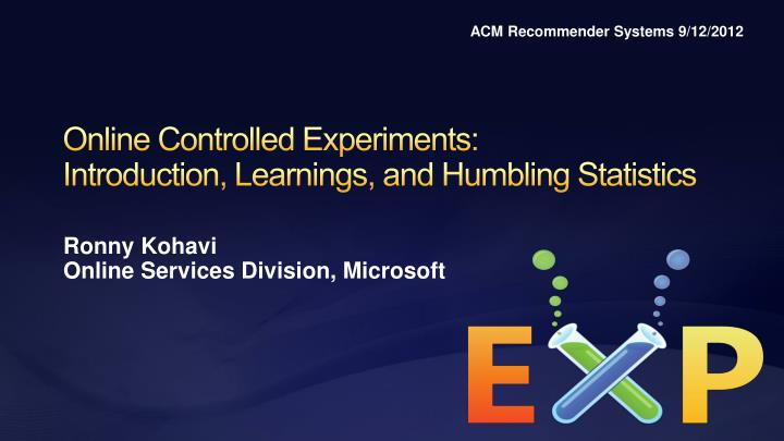 online controlled experiments introduction learnings and humbling statistics n.