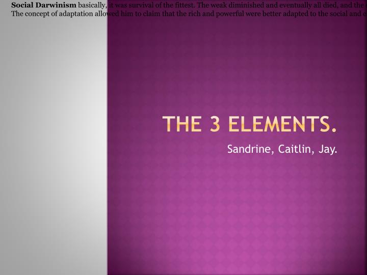 the 3 elements n.