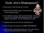 dude who s shakespeare