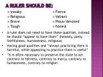 a ruler should be