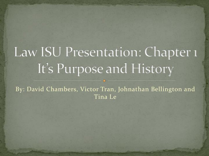 law isu presentation chapter 1 it s purpose and history n.