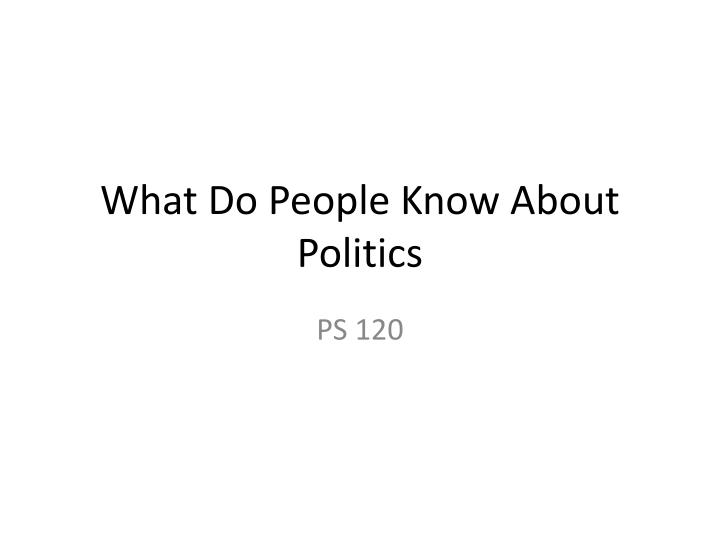 what do people know about politics n.