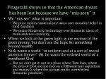 fitzgerald shows us that the american dream has been lost because we have mis seen it