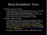 moral breakdown twice