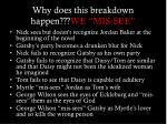 why does this breakdown happen we mis see