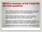 here s a reminder of the 4 keys for the even questions