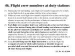 46 flight crew members at duty stations