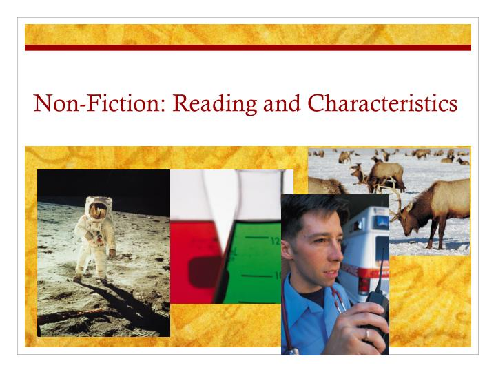 non fiction reading and characteristics n.