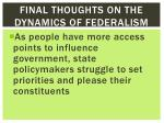 final thoughts on the dynamics of federalism