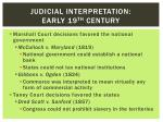 judicial interpretation early 19 th century