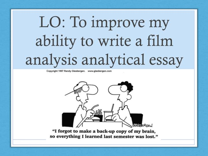 lo to improve my ability to write a film analysis analytical essay n.