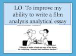 lo to improve my ability to write a film analysis analytical essay