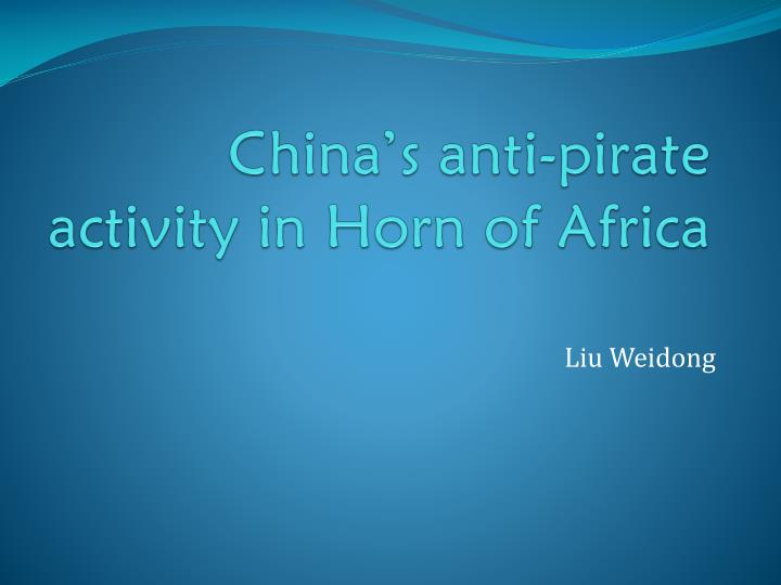china s anti pirate activity in horn of africa n.