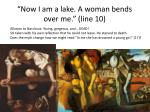 now i am a lake a woman bends over me line 10