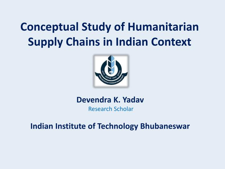 conceptual study of humanitarian supply chains in indian context n.