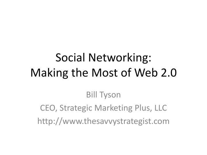 social networking making the most of web 2 0 n.