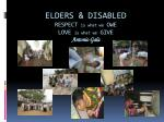 elders disabled respect is what we owe love is what we give antonio gala