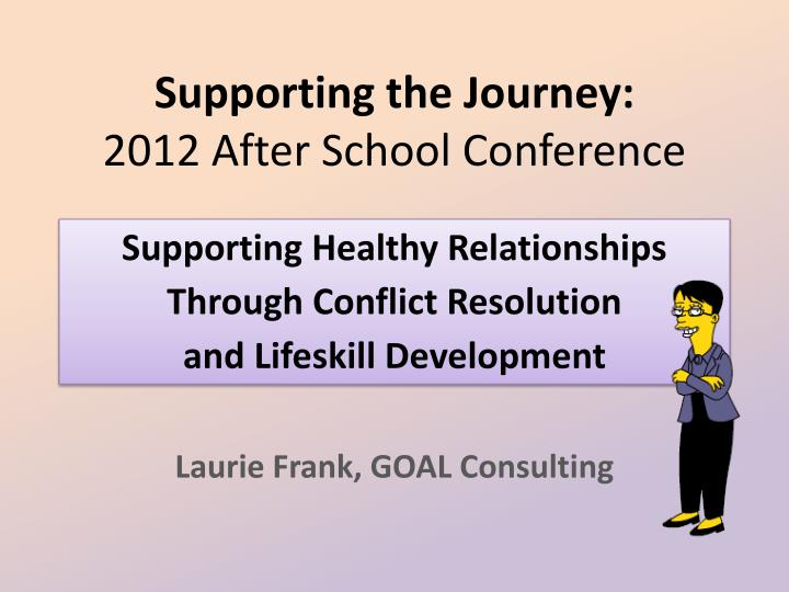 supporting the journey 2012 after school conference n.